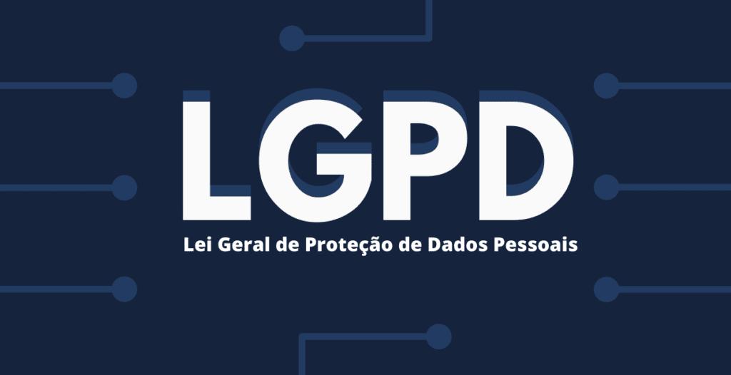 O que é LGPD? Como vai impactar o seu negócio?